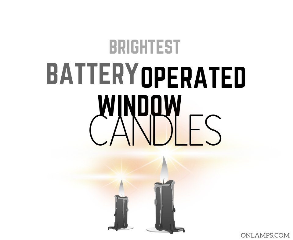 Brightest Battery Operated Window Candles