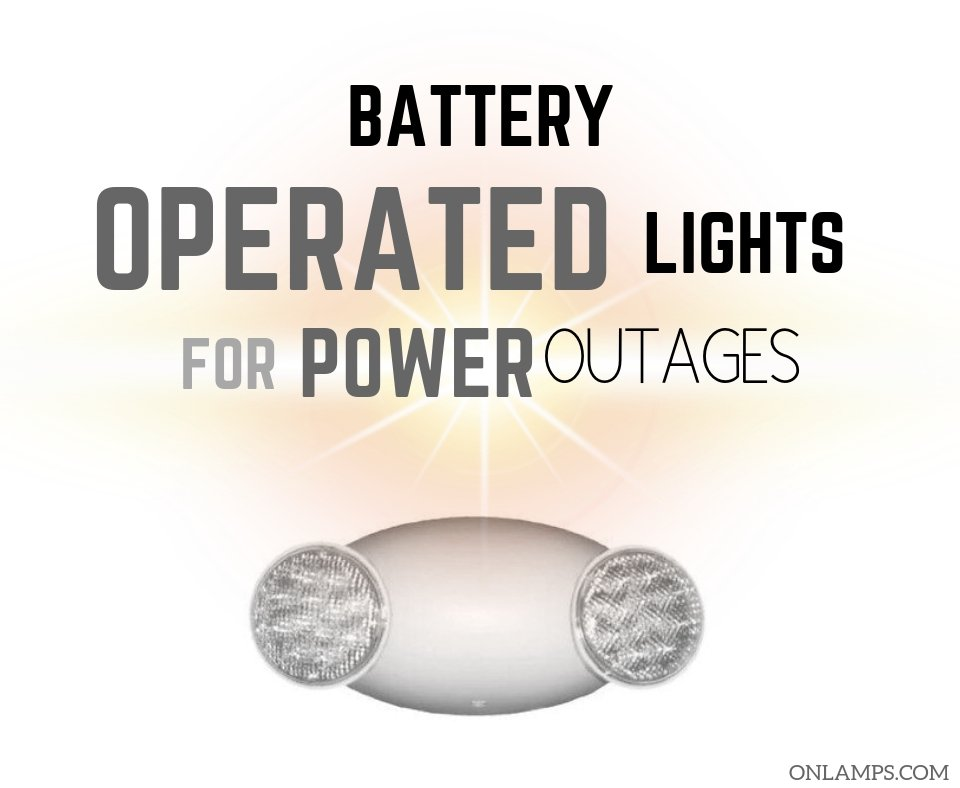 Battery Operated Lights for Power Outages