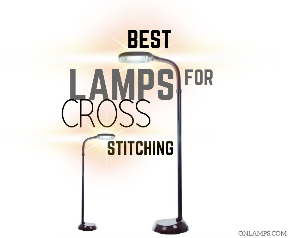 Best Lamp for Cross Stitching